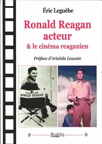 Ronald Reagan acteur & le cinéma reaganien