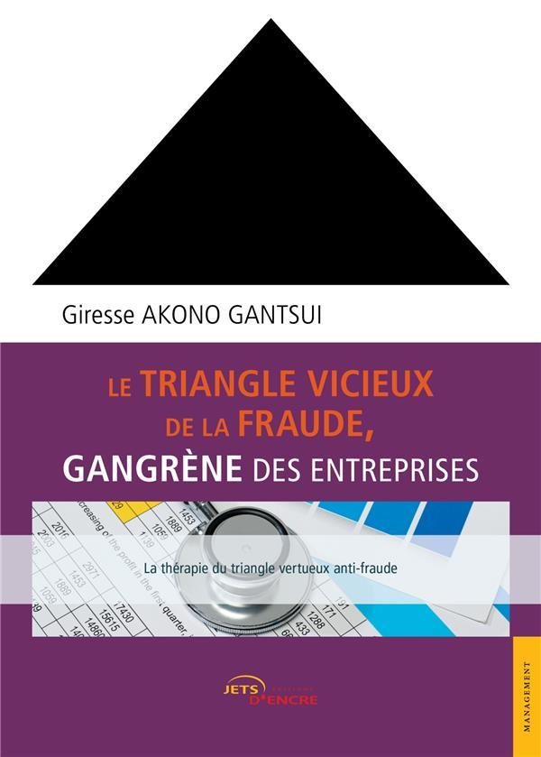 Le triangle vicieux de la fraude, gangrène des entreprises