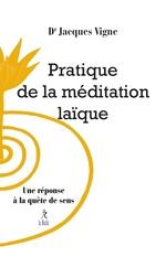 Vente EBooks : Pratique de la méditation laïque  - Docteur Jacques Vigne