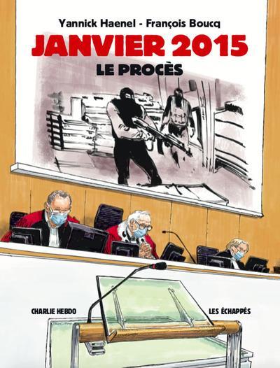 BOUCQ, FRANCOIS - CHARLIE HEBDO  -  JANVIER 2015  -  LE PROCES