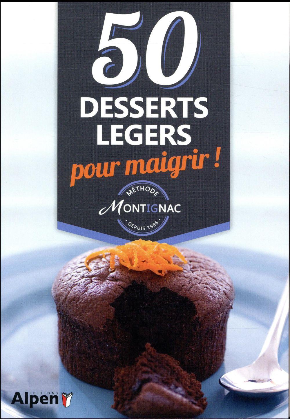 Méthode Montignac ; 50 desserts légers pour maigrir !