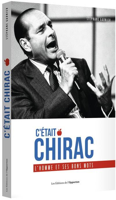 C'ETAIT CHIRAC - L'HOMME ET SES BONS MOTS