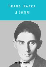 Vente Livre Numérique : Le Chateau  - Franz Kafka