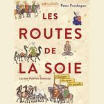 Vente AudioBook : Les Routes de la Soie  - Peter Frankopan