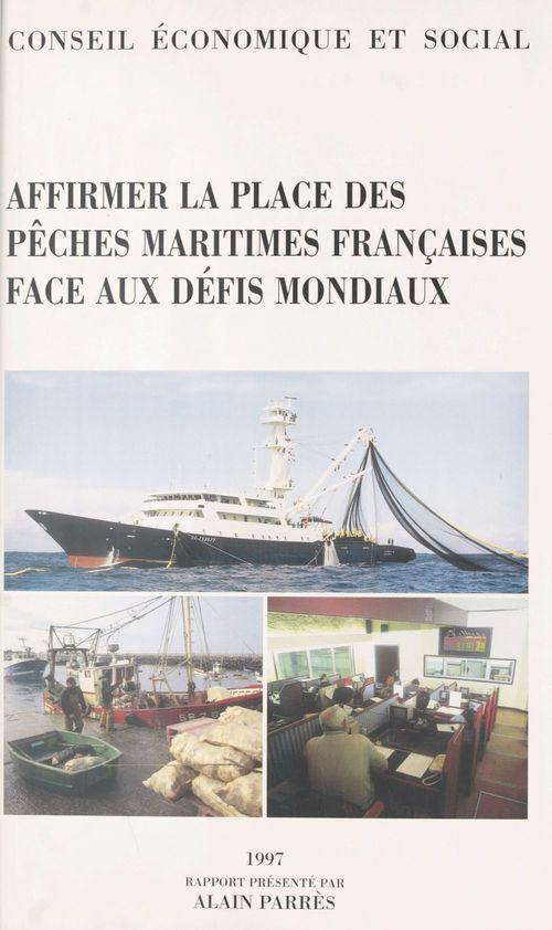 Affirmer la place des pêches maritimes françaises face aux défis mondiaux