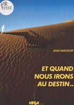 Et quand nous irons au destin... Petite méditation sur l'insondable  - Jean Haechler