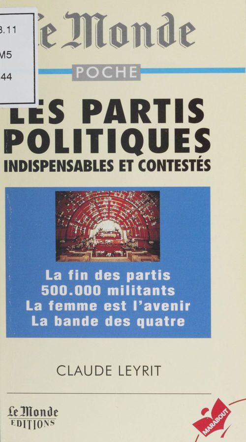 Les partis politiques indispensables et contestes