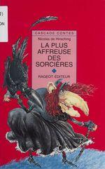 Vente Livre Numérique : La Plus Affreuse des sorcières  - Nicolas de Hirsching - Nicolas De Hersching