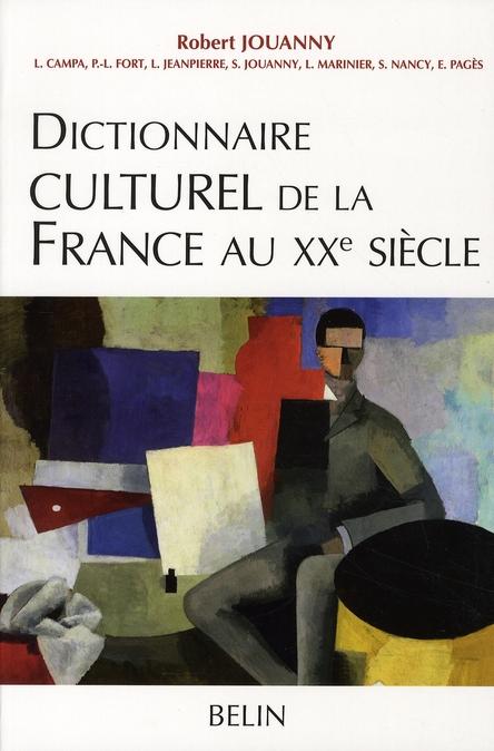 Dictionnaire culturel de la france au XX siècle