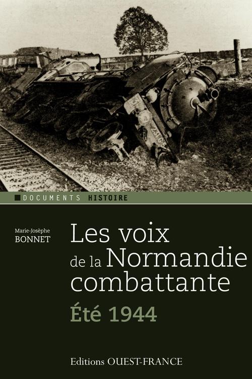 Les voix de la Normandie combattante ; été 1944