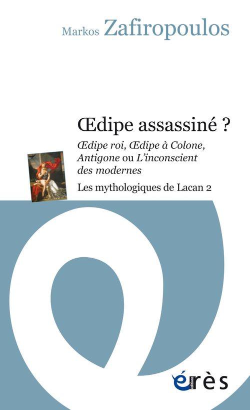 Oedipe assassiné ? les mythologiques de Lacan 2