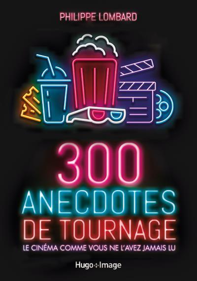 300 anecdotes de tournages