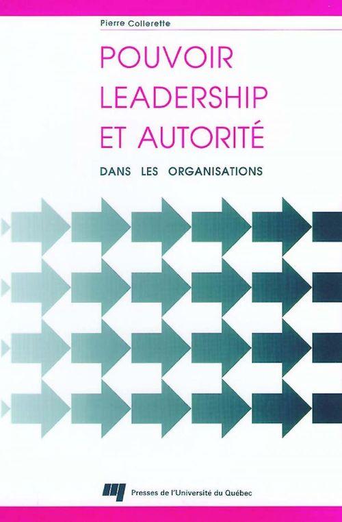 Pouvoir, leadership et autorité dans les organisations