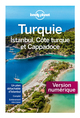 Turquie, Istanbul, Côte Turque et Cappadoce - 6ed  - Collectif Lonely Planet  - LONELY PLANET FR