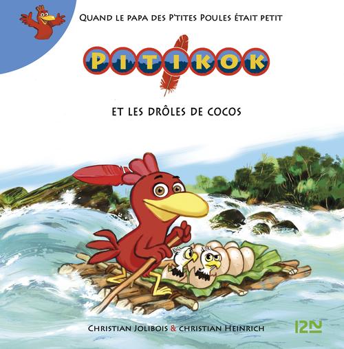 Pitikok t.6 ; Pitikok et les drôles de cocos