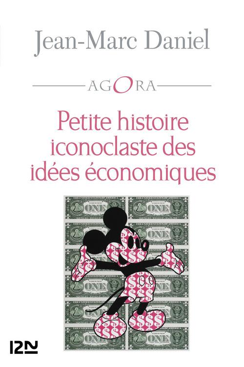 Petite histoire iconoclaste des idées economiques