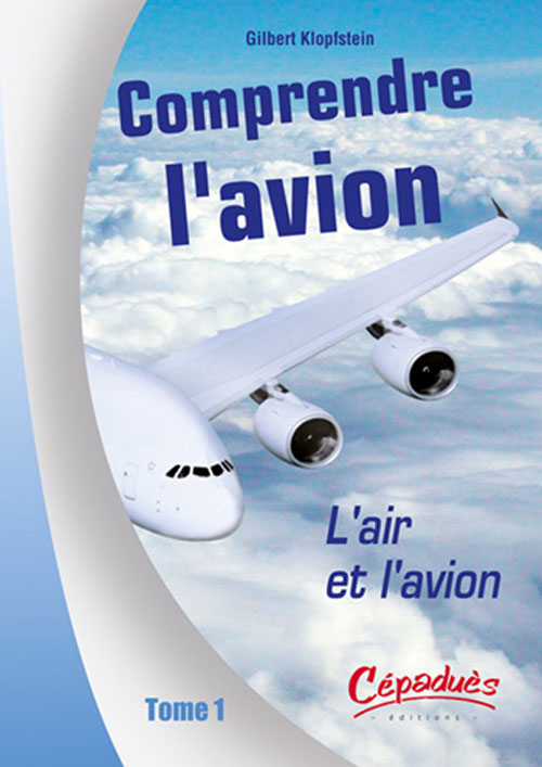 Comprendre L Avion T.1 ; L Air Et L Avion