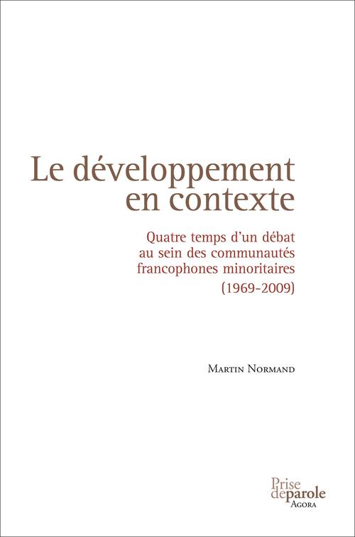 Le développement en contexte ; quatre temps d'un débat au sein des communautés francophones minoritaires (1969-2009)