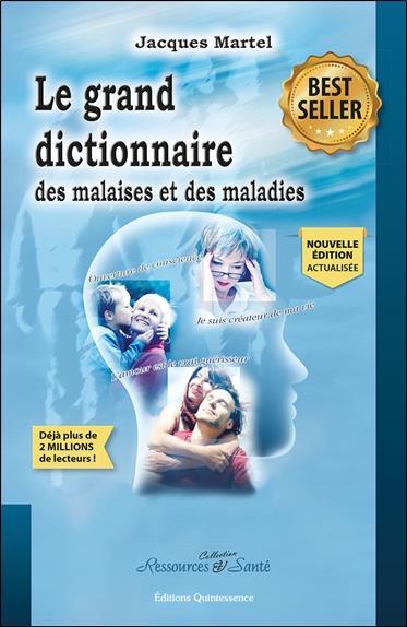 Le grand dictionnaire des malaises et des maladies (2e édition)