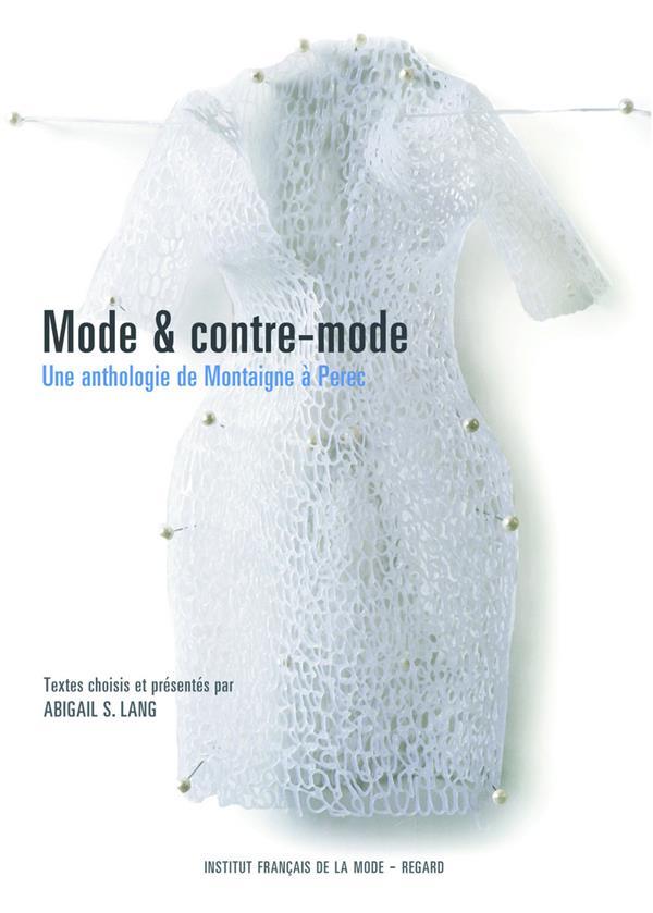 Mode et contre-mode ; une anthologie de Montaigne à Perec