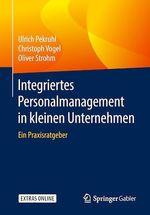 Integriertes Personalmanagement in kleinen Unternehmen  - Christoph Vogel - Oliver Strohm - Ulrich Pekruhl