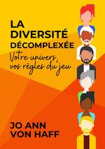 La Diversité décomplexée  - Jo Ann Von Haff