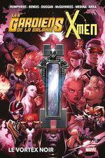 Les Gardiens de la Galaxie & X-Men: Le Vortex Noir  - Gerry Duggan - Sam Humphries - Paco Meidna - Brian Michael Bendis - Valerio Schiti
