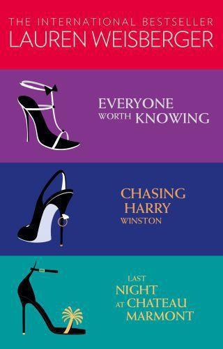Lauren Weisberger 3-Book Collection: Everyone Worth Knowing, Chasing H