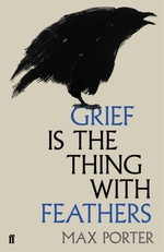 Vente Livre Numérique : Grief is the Thing with Feathers  - Max Porter
