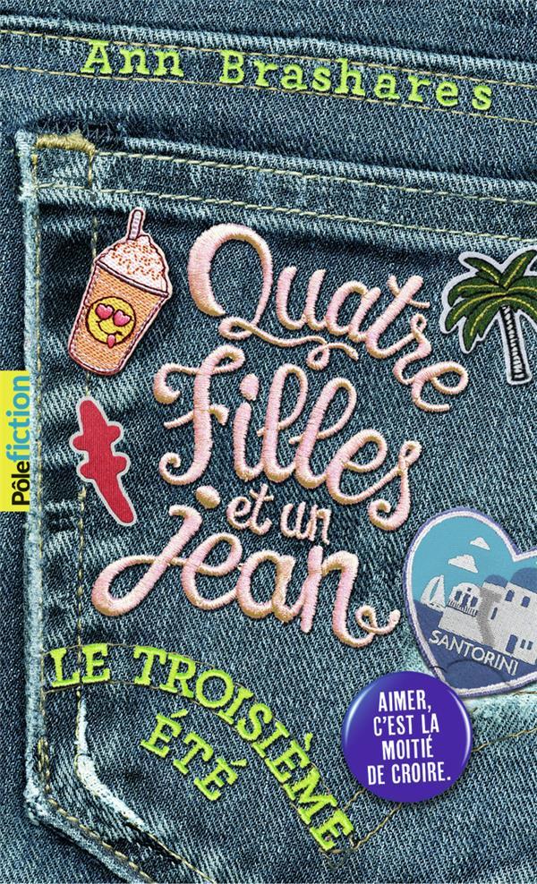 Quatre filles et un jean ; le troisième été