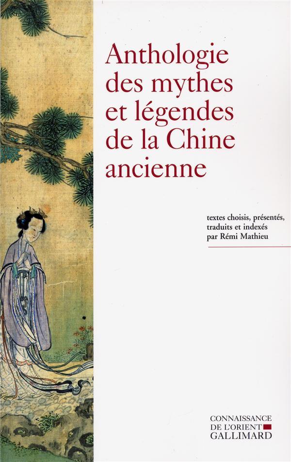 Anthologie des mythes et legendes de la chine ancienne
