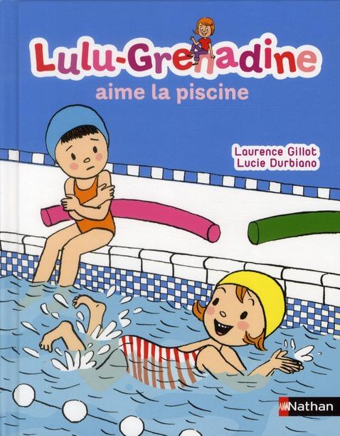 Lulu-Grenadine Aime La Piscine