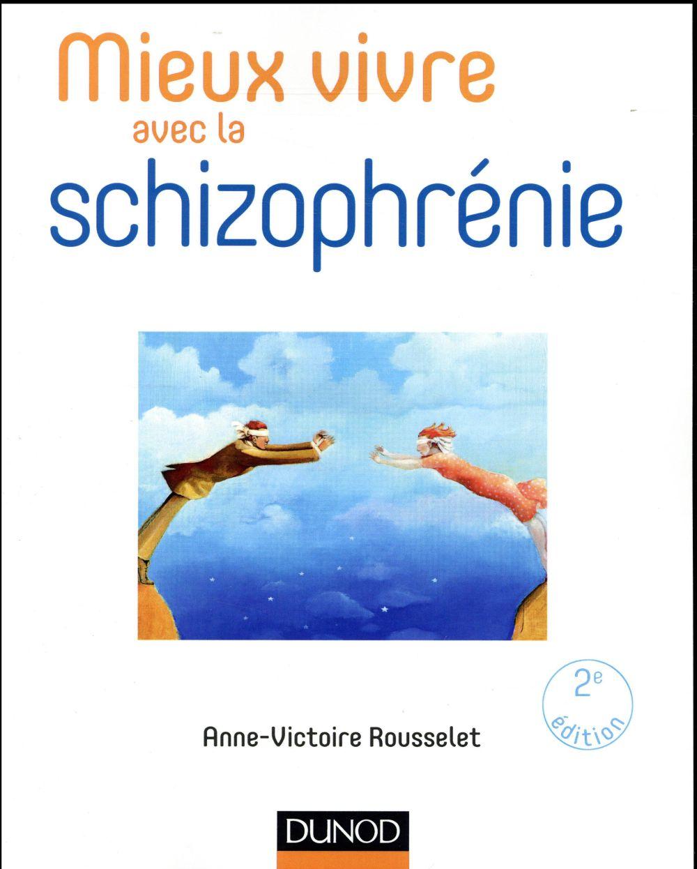 Mieux vivre avec la schizophrénie ; avec les thérapies comportementales et cognitives (2e édition)