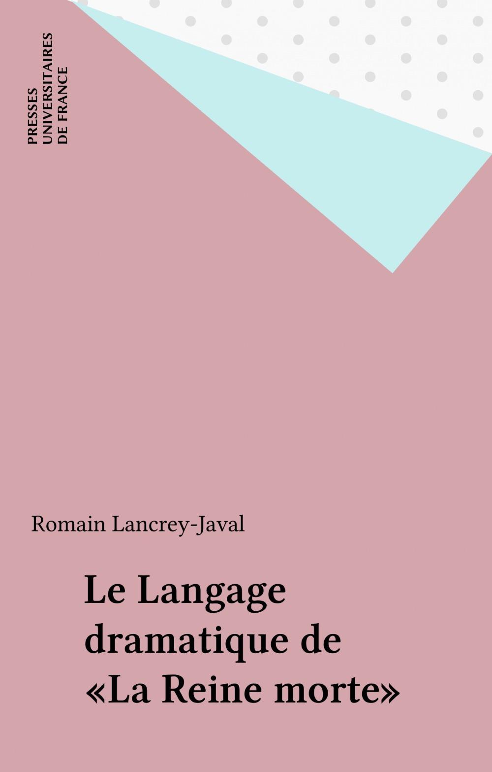 REVUE D'HISTOIRE LITTERAIRE DE LA FRANCE ; le langage dramatique de la reine morte