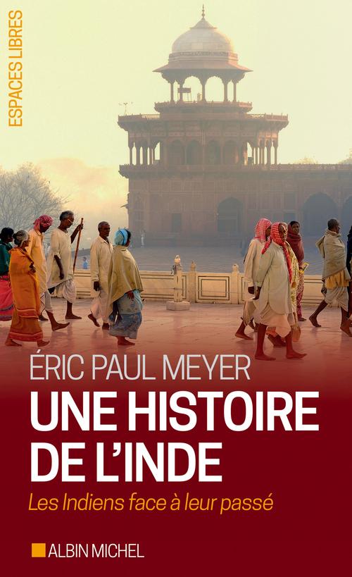 Une histoire de l'Inde ; les indiens face à leur passé