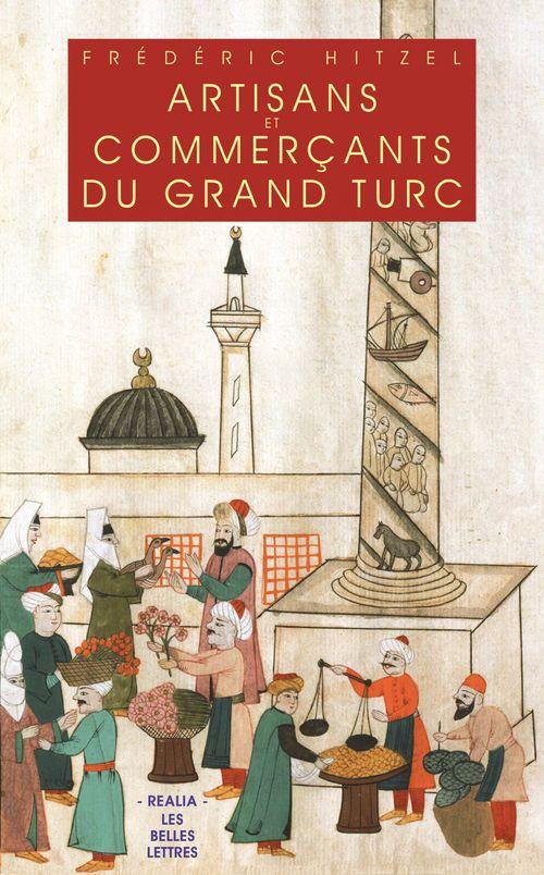 Les artisans commercants du grand turc ; artisants et négociants d'Istanbul