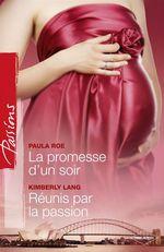 Vente EBooks : La promesse d'un soir - Réunis par la passion  - Paula Roe - Kimberly Lang