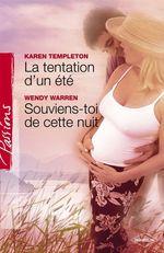 La tentation d'un été - Souviens-toi de cette nuit (Harlequin Passions)  - Wendy Warren - Karen Templeton