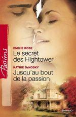 Vente Livre Numérique : Le secret des Hightower - Jusqu'au bout de la passion (Harlequin Passions)  - Kathie DeNosky - Emilie Rose