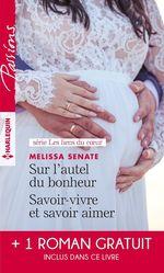 Vente Livre Numérique : Sur l'autel du bonheur - Savoir-vivre et savoir aimer - Le serment menacé  - Kathie DeNosky - Melissa Senate