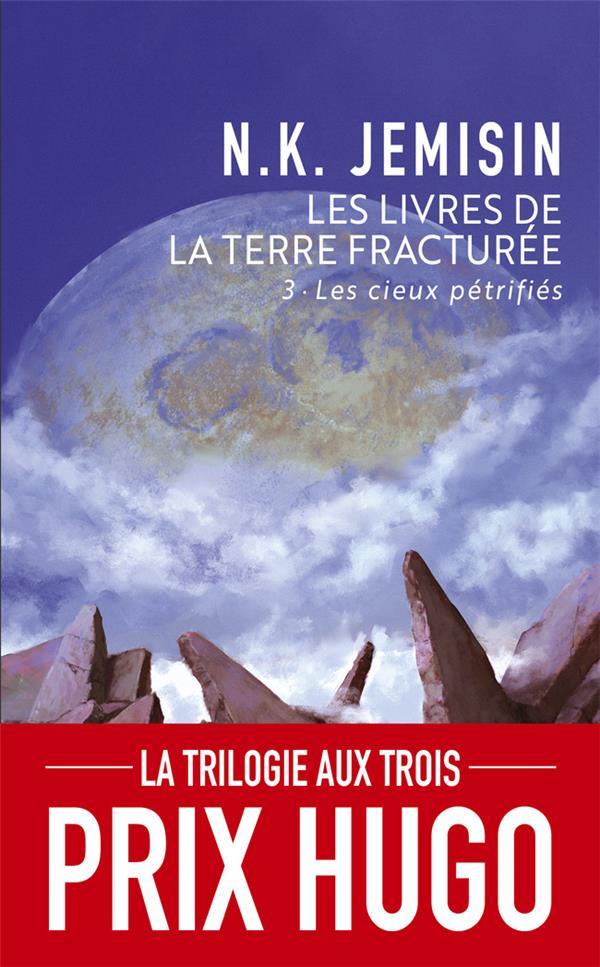 Les livres de la terre fracturée T.3 ; les cieux pétrifiés
