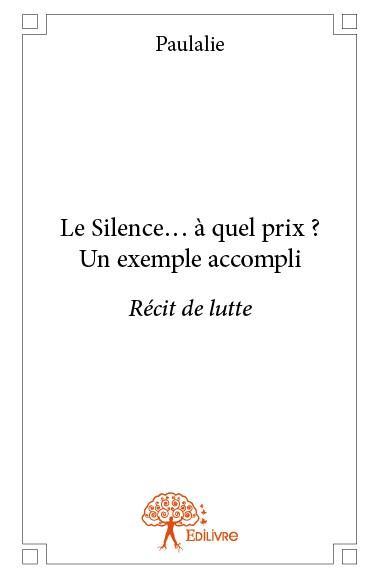 le silence...à quel prix ? un exemple accompli.