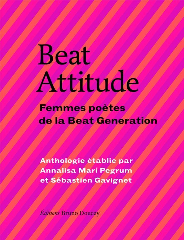 Beat attitude ; femmes poètes de la Beat Génération