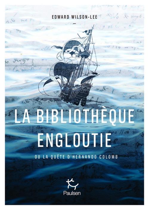 La Bibliothèque engloutie - La quête idéale du fils de Christophe Colomb