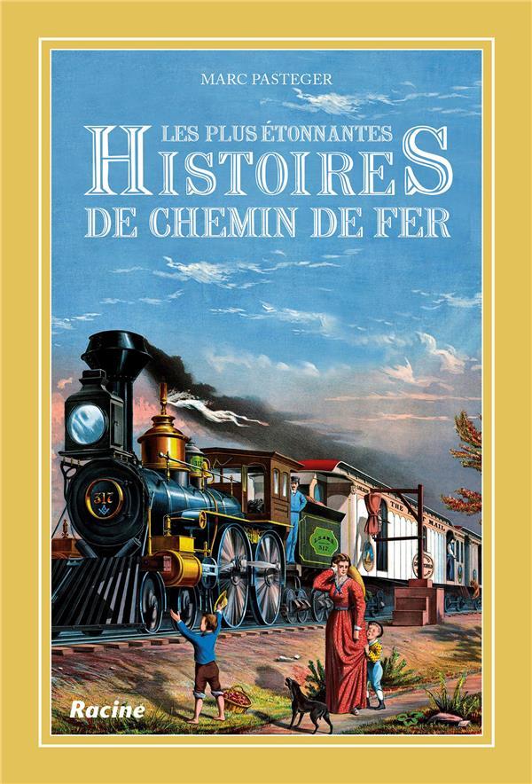 Les plus étonnantes histoires de chemin de fer