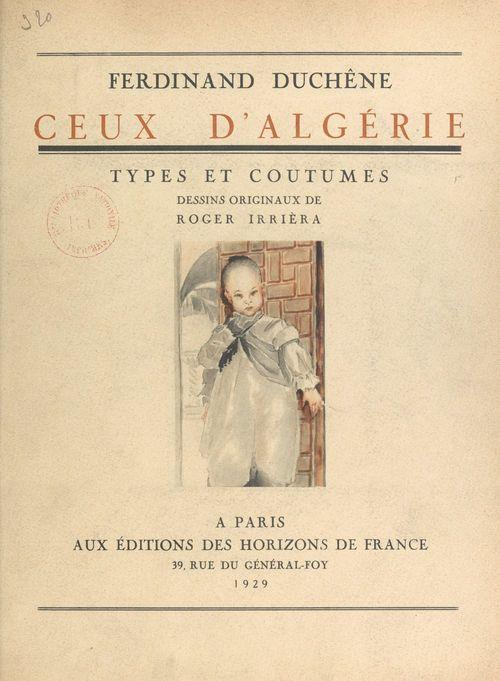 Ceux d'Algérie  - Ferdinand Duchêne