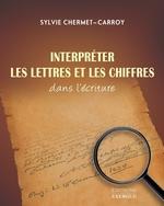 Interpréter les lettres et les chiffres dans l'écriture  - Sylvie Chermet-Carroy