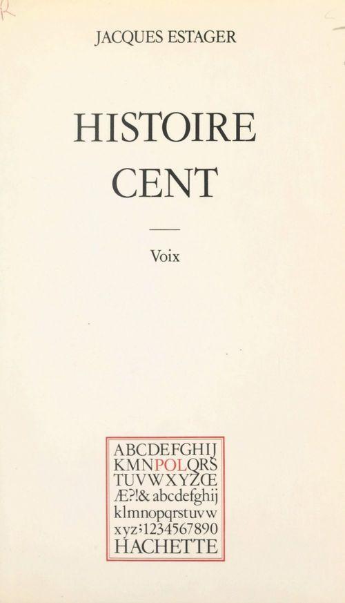 Histoire cent : voix  - Jacques Estager
