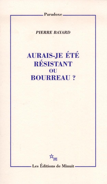 Aurais-Je Ete Resistant Ou Bourreau ?