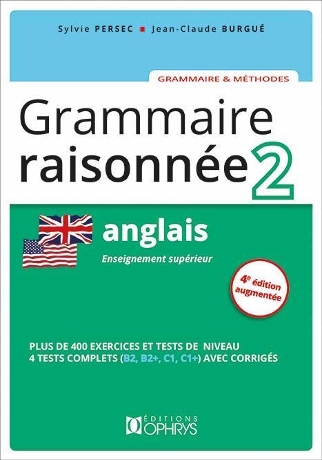 Grammaire raisonnée 2 ; anglais